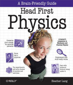 Head First Physics : A learner's companion to mechanics and practical physics (AP Physics B - Advanced Placement) - Heather Lang