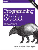 Programming Scala : Scalability = Functional Programming + Objects - Dean Wampler