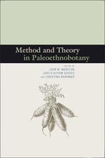 Method and Theory in Paleoethnobotany - John M. Marston