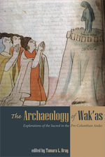 Archaeology of Wak'as : Explorations of the Sacred in the Pre-Columbian Andes - Tamara L. Bray