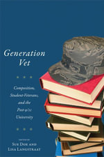 Generation Vet : Composition, Student Veterans, and the Post-9/11 University - Sue Doe