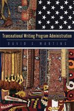 Transnational Writing Program Administration - David S. Martins