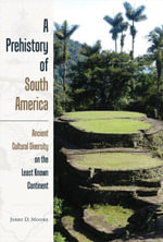A Prehistory of South America - Jerry D. Moore