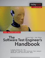 The Software Test Engineer's Handbook : A Study Guide for the ISTQB Test Analyst and Technical Test Analyst Advanced Level Certificates 2012 - Graham Bath