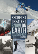 Secrets of the Greatest Snow on Earth - Jim Steenburgh