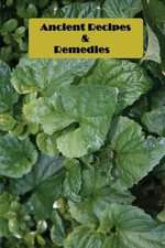 Ancient Recipes & Remedies : Preserving, Candying, Distillations and More - Anonymous