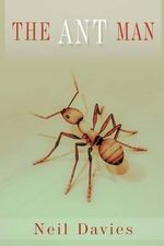 The Ant Man - Neil Davies