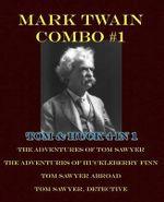 Mark Twain Combo #1 : Tom & Huck 4 in 1: The Adventures of Tom Sawyer/The Adventures of Huckleberry Finn/Tom Sawyer Abroad/Tom Sawyer, Detec - Mark Twain