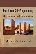 Java Server Side Programming : The Conceptual Foundation - Mukesh Prasad