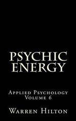 Psychic Energy : Applied Psychology Volume 6 - Warren Hilton