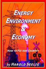 Energy, Environment, & Economy - Harold Seelig