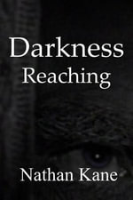 Darkness Reaching - Nathan Kane
