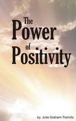 The Power of Positivity - Julie Graham-Tremillo