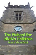 The School for Idiotic Children - Mack Grenfeld