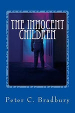 The Innocent Children - Peter C Bradbury
