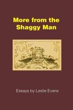 More from the Shaggy Man : Essays by Leslie Evans - Leslie Evans