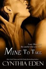 Mine to Take - Cynthia Eden
