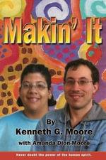 Makin' It - Kennth G Moore