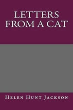 Letters from a Cat - Helen Hunt Jackson