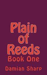 Plain of Reeds : Book One - Damian Sharp