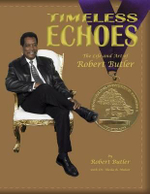 Timeless Echoes : The Life and Art of Robert Butler - Robert Butler
