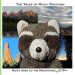 Ricky Goes to the Mountains : Ricky Goes to MT Evans, Pikes Peak, Colorado Springs, Garden of the Gods, and Grand Teton National Park - M Moose
