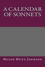 A Calendar of Sonnets - Helen Hunt Jackson