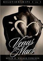 Relationships 1 on 1 : Venus Vs Mars (Black & White Edition): Venus Vs Mars 1 On1 - Kevin D Walker-Porcher