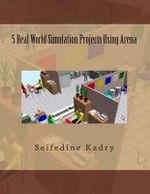 5 Real World Simulation Projects Using Arena - Prof Seifedine Kadry