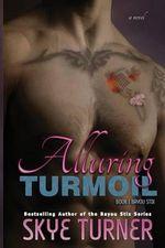 Alluring Turmoil : Bayou Stix Book 1 - Mrs Skye Turner