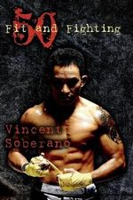 50 : Fit and Fighting - Vincent Soberano