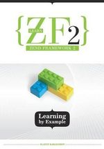 Learn Zf2 : Learning by Example - Slavey Karadzhov