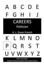 Politician - A L Dawn French