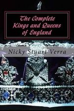 The Complete Kings and Queens of England - Nicky Stuart Verra