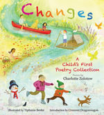 Changes : A Child's First Poetry Collection - Charlotte Zolotow