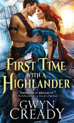 First Time with a Highlander : Sirens of the Scottish Borderlands - Gwyn Cready