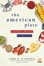 The American Plate : A Culinary History in 100 Bites - Libby H O'Connell