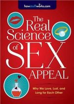 Real Science of Sex Appeal : Why We Love, Lust, and Long for Each Other - Howstuffworks Com