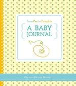 From Pea to Pumpkin : A Baby Journal - Geralyn Broder Murray