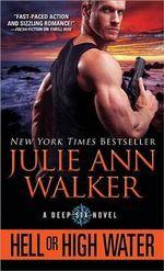 Hell or High Water : Deep Six - Julie Ann Walker