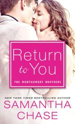 Return to You : Montgomery Brothers Series : Book 4 - Samantha Chase