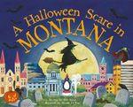 A Halloween Scare in Montana - Eric James