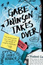 Gabe Johnson Takes Over - Geoff Herbach
