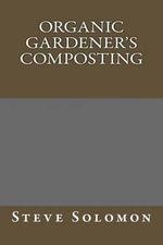 Organic Gardener's Composting - Steve Solomon