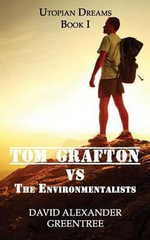 Tom Grafton Vs the Environmentalists - David a Greentree