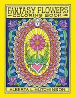 Fantasy Flowers Coloring Book No. 1 : 24 Designs in Elaborate Oval Frames - Alberta L Hutchinson
