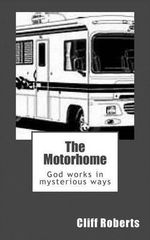 The Motorhome : God Works in Mysterious Ways - Cliff Roberts