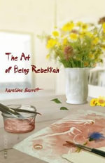 The Art of Being Rebekkah - Karoline Barrett