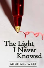 The Light I Never Knowed - Michael Weir