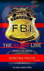 The Blood Line : Behind the Shield - Donetha Polite